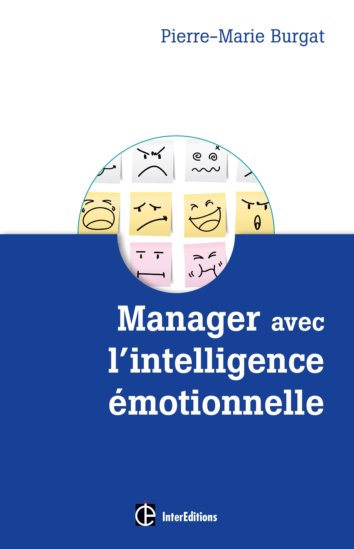 Découvrir le livre de Pierre-Marie Burgat : Manager avec l'intelligence émotionnelle